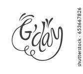 g'day slang lettering.  hand...   Shutterstock .eps vector #653667826
