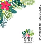 a tropical card with palm... | Shutterstock .eps vector #653802352