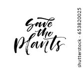save the plants phrase. ink... | Shutterstock .eps vector #653820025