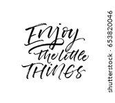 enjoy the little things... | Shutterstock .eps vector #653820046