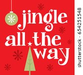 jingle all the way | Shutterstock .eps vector #654251548