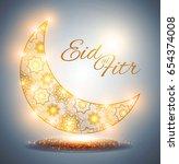 eid al fitr. islamic holiday.... | Shutterstock .eps vector #654374008