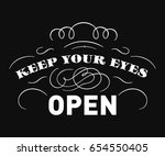 keep your eyes open  quote.... | Shutterstock .eps vector #654550405