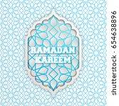 ramadan kareem greeting card....   Shutterstock .eps vector #654638896