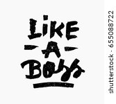 like a boss quote. ink hand... | Shutterstock .eps vector #655088722