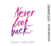 never look back. lettering... | Shutterstock .eps vector #655284892