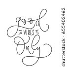good vibes only inspirational... | Shutterstock .eps vector #655402462