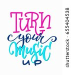 turn your music up quote... | Shutterstock .eps vector #655404538