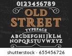 old street vintage font...   Shutterstock .eps vector #655456726