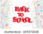 back to school banner with... | Shutterstock .eps vector #655572028