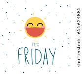 it is friday cute sun smile on...   Shutterstock .eps vector #655624885