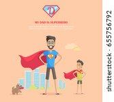 my dad is superhero vector... | Shutterstock .eps vector #655756792