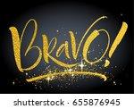 bravo   hand lettered... | Shutterstock .eps vector #655876945