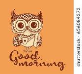 good morning. hand drawn owl... | Shutterstock .eps vector #656084272