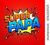 super papa  super dad text ... | Shutterstock .eps vector #656263525