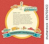 bright colors transportation... | Shutterstock .eps vector #656702422