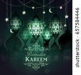ramadan kareem  greeting... | Shutterstock .eps vector #657584446