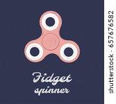 fidget spinner linear vector... | Shutterstock .eps vector #657676582