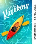 lets go kayaking summer poster... | Shutterstock .eps vector #657872068