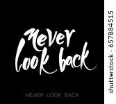 never look back. inspirational... | Shutterstock .eps vector #657884515