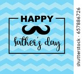 happy father s day greeting... | Shutterstock .eps vector #657886726