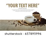hot coffee cup with coffee...   Shutterstock . vector #657895996