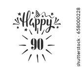 happy 90th birthday.  lettering.... | Shutterstock .eps vector #658000228