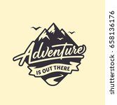 adventure is out there.... | Shutterstock .eps vector #658136176