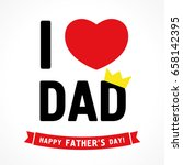 happy fathers day  i love dad... | Shutterstock .eps vector #658142395