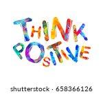 think positive. motivation... | Shutterstock .eps vector #658366126