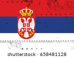 serbia flag grunge background.... | Shutterstock . vector #658481128
