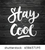 stay cool. black wood texture.... | Shutterstock . vector #658657195