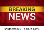 breaking news. world news with... | Shutterstock .eps vector #658751398