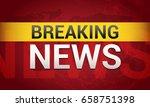 breaking news. world news with... | Shutterstock .eps vector #658751398
