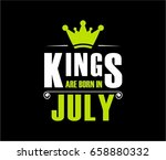kings are born in july. vector | Shutterstock .eps vector #658880332