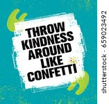 throw kindness around like... | Shutterstock .eps vector #659023492