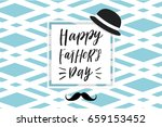 happy father's day greeting... | Shutterstock .eps vector #659153452