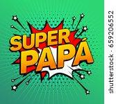 super papa  super dad spanish... | Shutterstock .eps vector #659206552