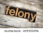 """the word """"felony"""" written in..."""