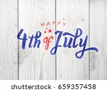 happy 4th of july typography... | Shutterstock . vector #659357458