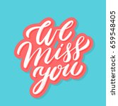 we miss you. vector lettering. | Shutterstock .eps vector #659548405