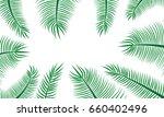 green coconut leaf frame... | Shutterstock .eps vector #660402496
