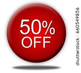 50 percent button isolated  3d... | Shutterstock . vector #660549856