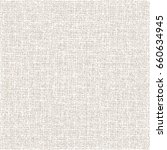 abstract rough fabric. beige... | Shutterstock .eps vector #660634945
