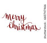 merry christmas.handwriting... | Shutterstock .eps vector #660747466