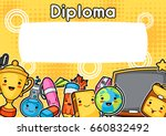 kawaii school diploma with cute ... | Shutterstock .eps vector #660832492