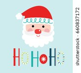 cute santa clause with ho ho ho ... | Shutterstock .eps vector #660837172
