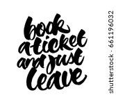 book a ticket and just leave.... | Shutterstock .eps vector #661196032