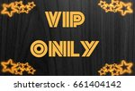 vip only  word on black... | Shutterstock . vector #661404142