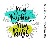 quote my kitchen  my rules.... | Shutterstock .eps vector #661445425